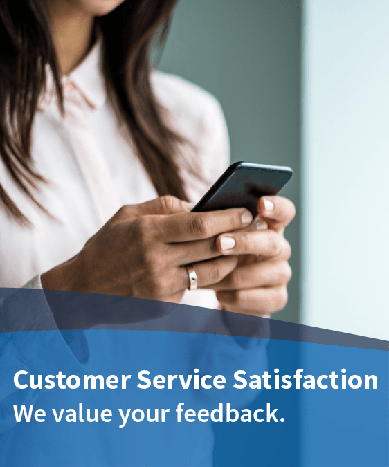 "woman holding phone, text ""Customer Service Satisfaction We value your feedback"""